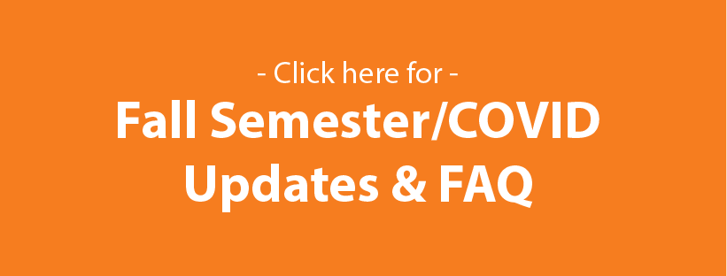 Fall Semester and Covid Updates and FAQ